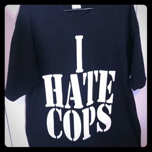 Other - Unisex XL I Hate Cops shirt